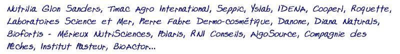 Ils ont déja confirmé leur présence a MIS 2014 Nutricia Glon Sanders - Timac - Seppic - Yslab - IDENIA - Cooperl - Science et Mer - Pierre Fabre - Danone - Diana Naturals - Mérieux - Polaris - Institut Pasteur - Bio actor...